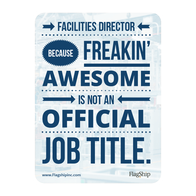 Facilities Director Because Freakin Awesome is Not an Official Job Title
